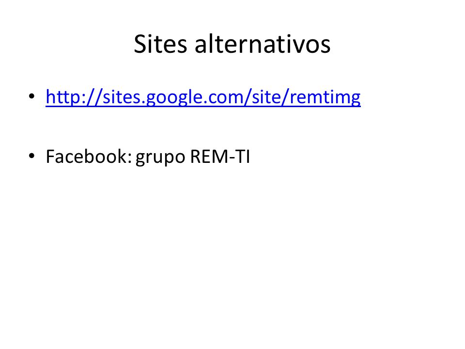Sites alternativos http://sites.google.com/site/remtimg