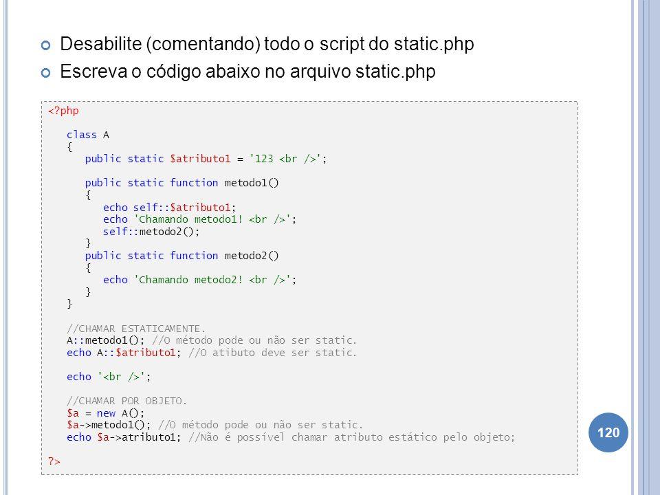 Desabilite (comentando) todo o script do static.php
