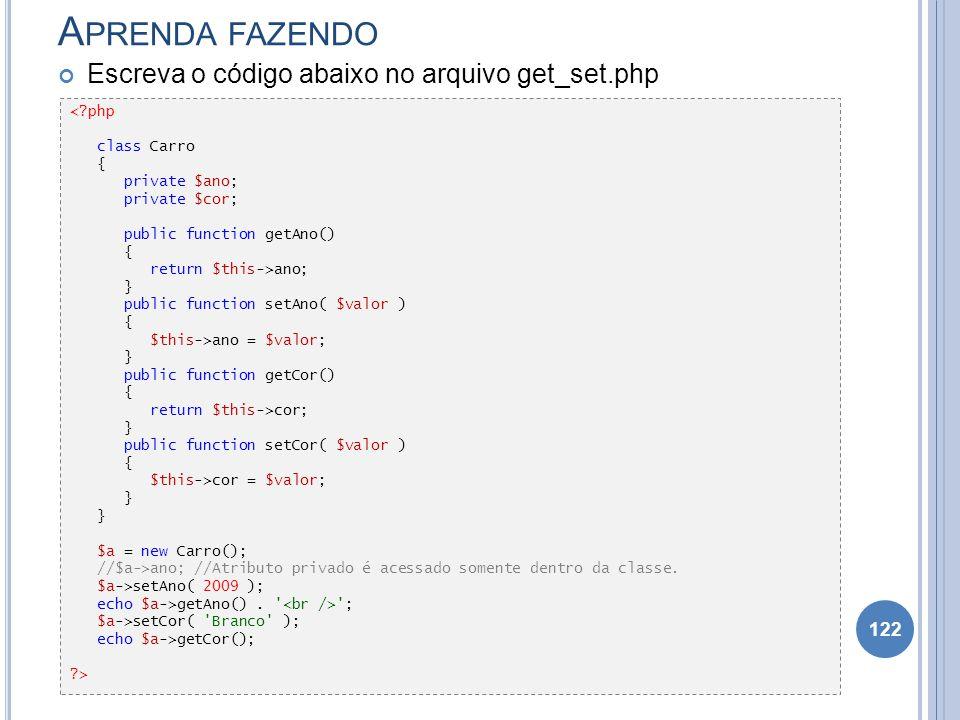 Aprenda fazendo Escreva o código abaixo no arquivo get_set.php