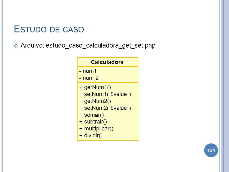 Estudo de caso Arquivo: estudo_caso_calculadora_get_set.php