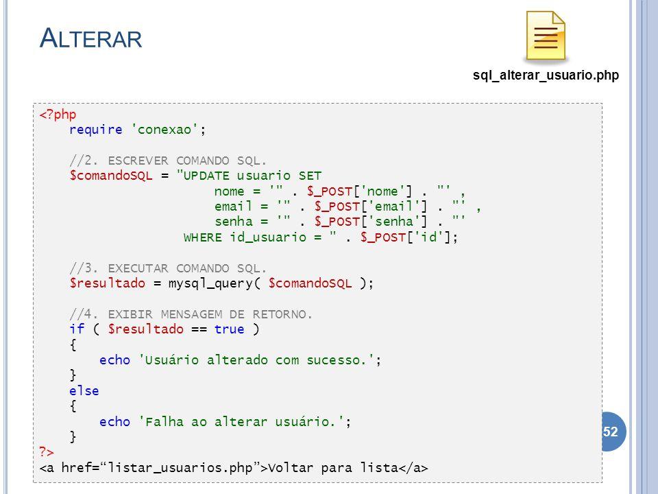 Alterar sql_alterar_usuario.php < php require conexao ;