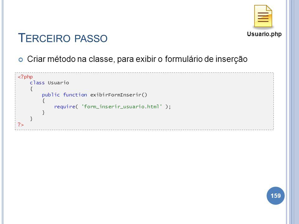 Usuario.php Terceiro passo. Criar método na classe, para exibir o formulário de inserção. < php. class Usuario.