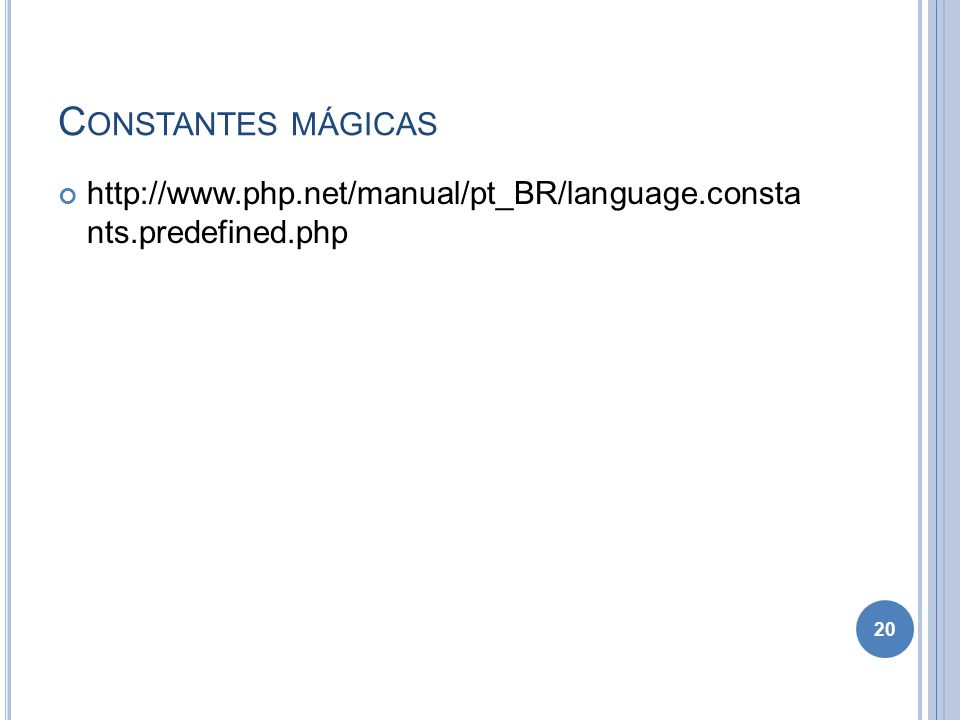 Constantes mágicas http://www.php.net/manual/pt_BR/language.consta nts.predefined.php