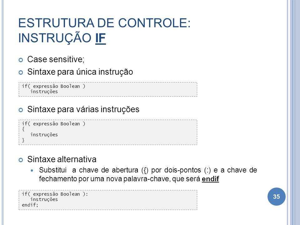 ESTRUTURA DE CONTROLE: INSTRUÇÃO IF