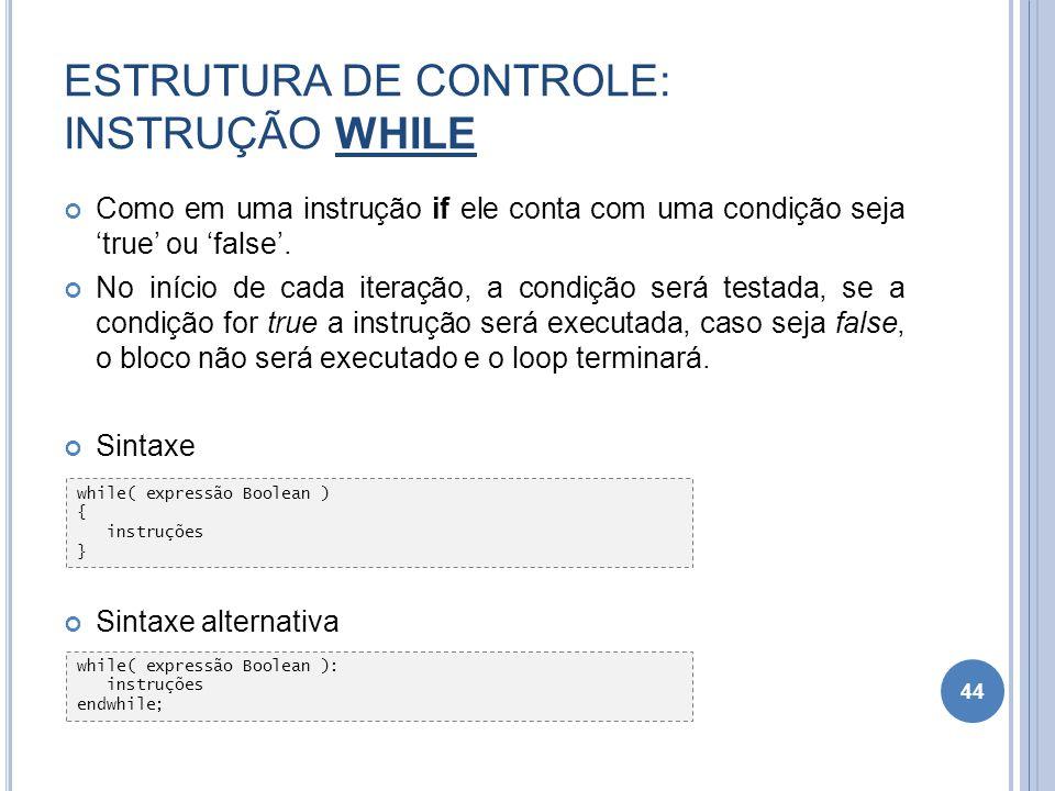 ESTRUTURA DE CONTROLE: INSTRUÇÃO WHILE