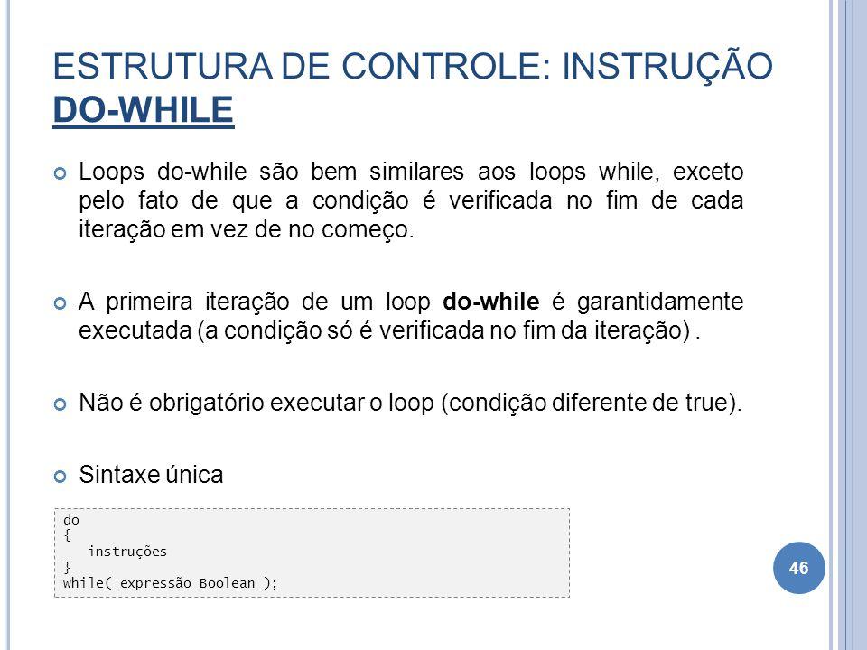 ESTRUTURA DE CONTROLE: INSTRUÇÃO DO-WHILE