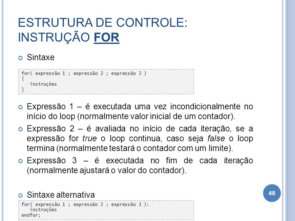 ESTRUTURA DE CONTROLE: INSTRUÇÃO FOR