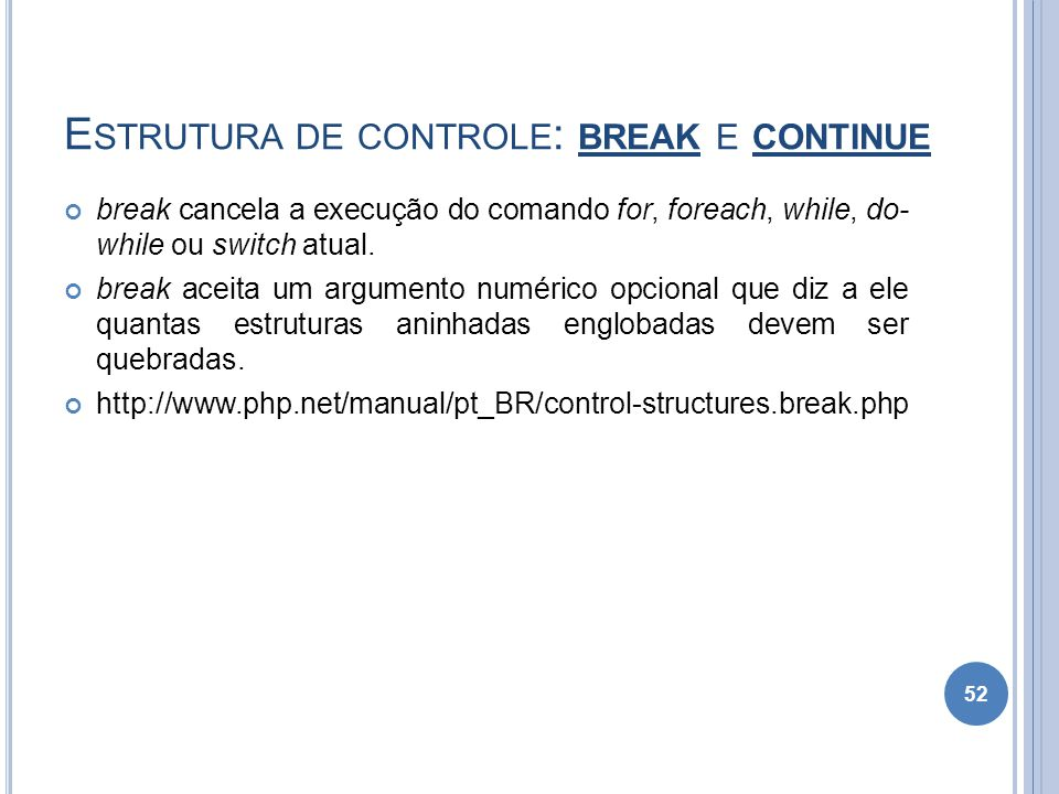 Estrutura de controle: break e continue