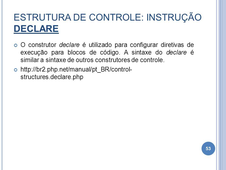 ESTRUTURA DE CONTROLE: INSTRUÇÃO DECLARE