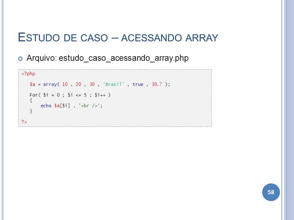Estudo de caso – acessando array
