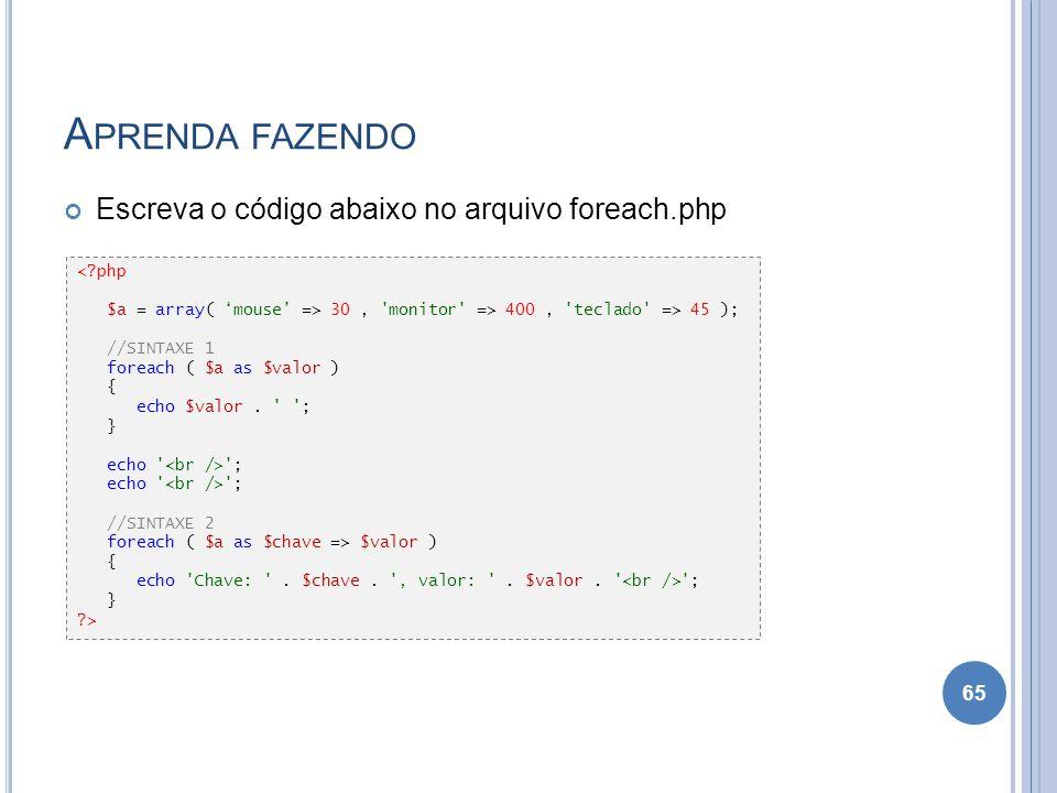 Aprenda fazendo Escreva o código abaixo no arquivo foreach.php