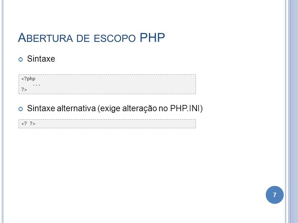 Abertura de escopo PHP Sintaxe