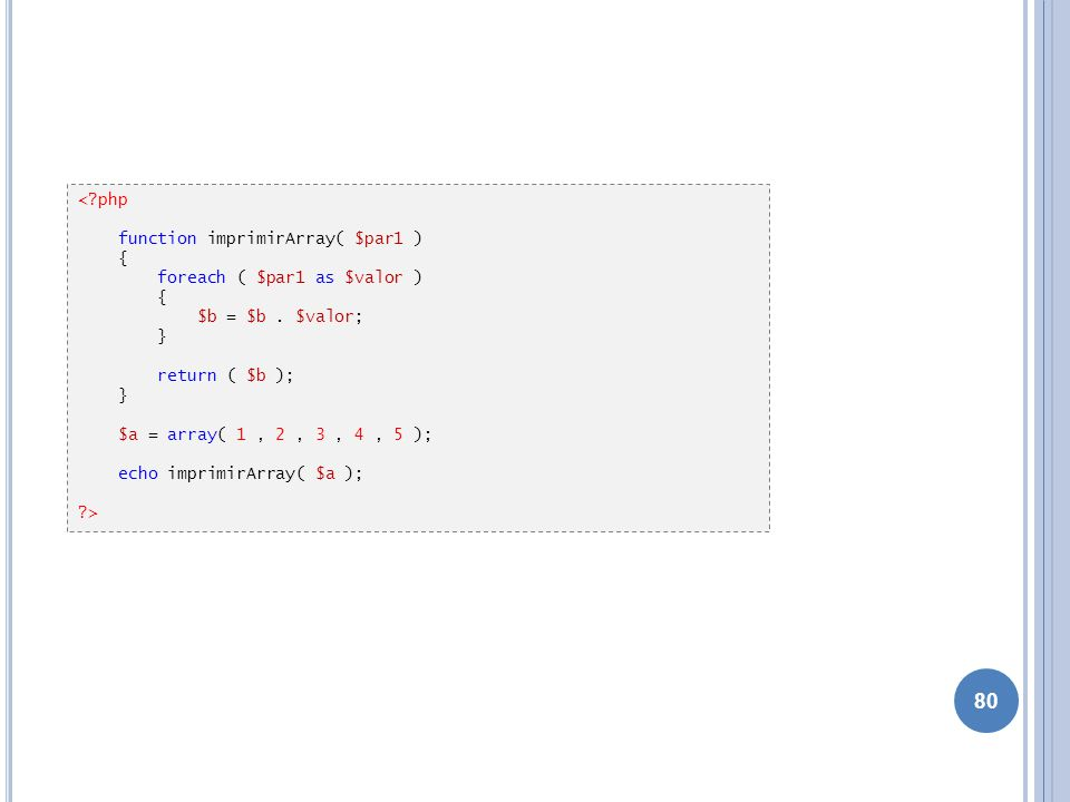 < php function imprimirArray( $par1 ) { foreach ( $par1 as $valor ) $b = $b . $valor; } return ( $b );