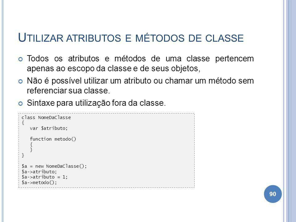 Utilizar atributos e métodos de classe