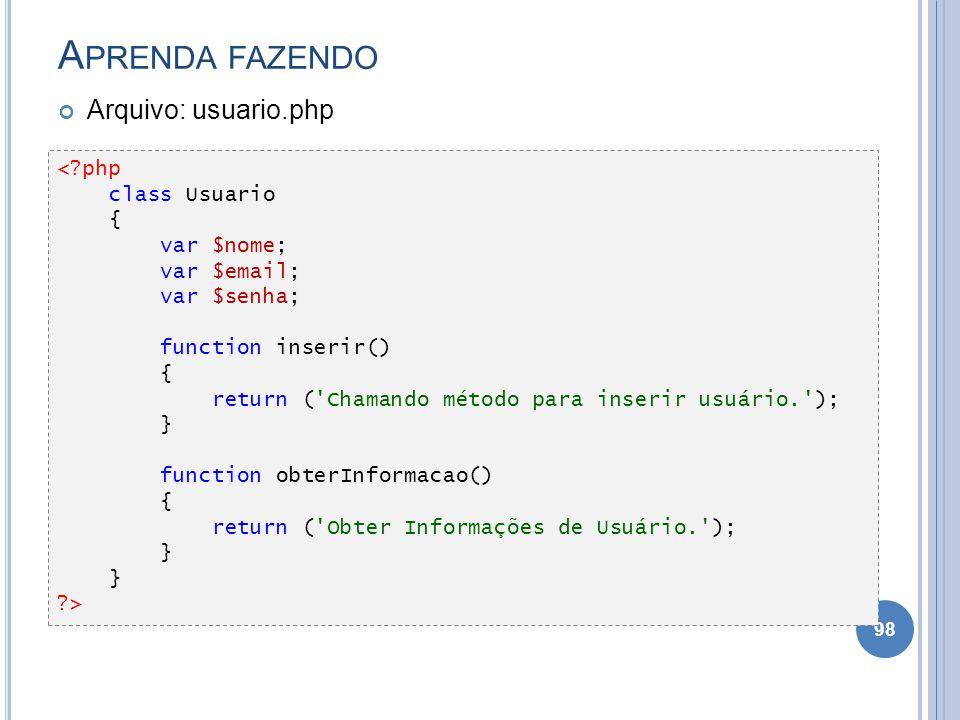 Aprenda fazendo Arquivo: usuario.php < php class Usuario {