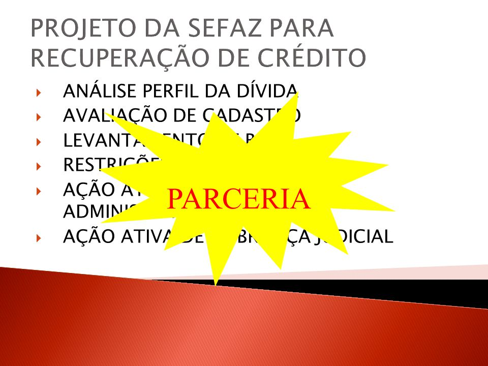 PROJETO DA SEFAZ PARA RECUPERAÇÃO DE CRÉDITO