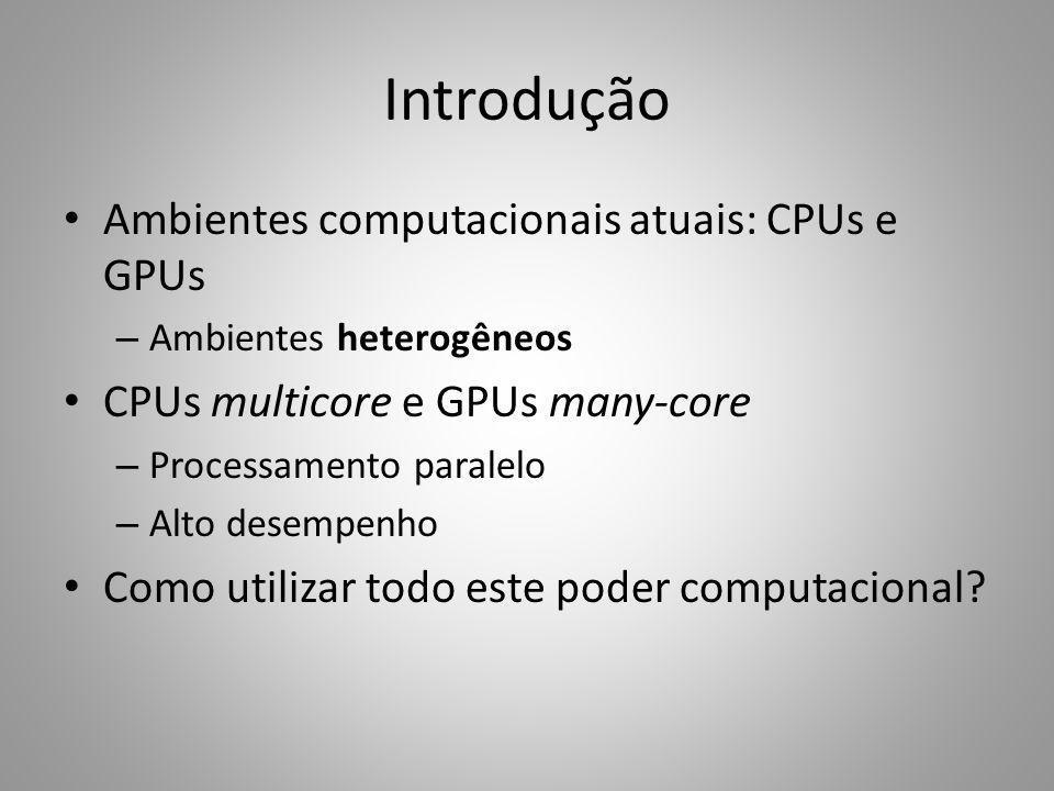 Introdução Ambientes computacionais atuais: CPUs e GPUs