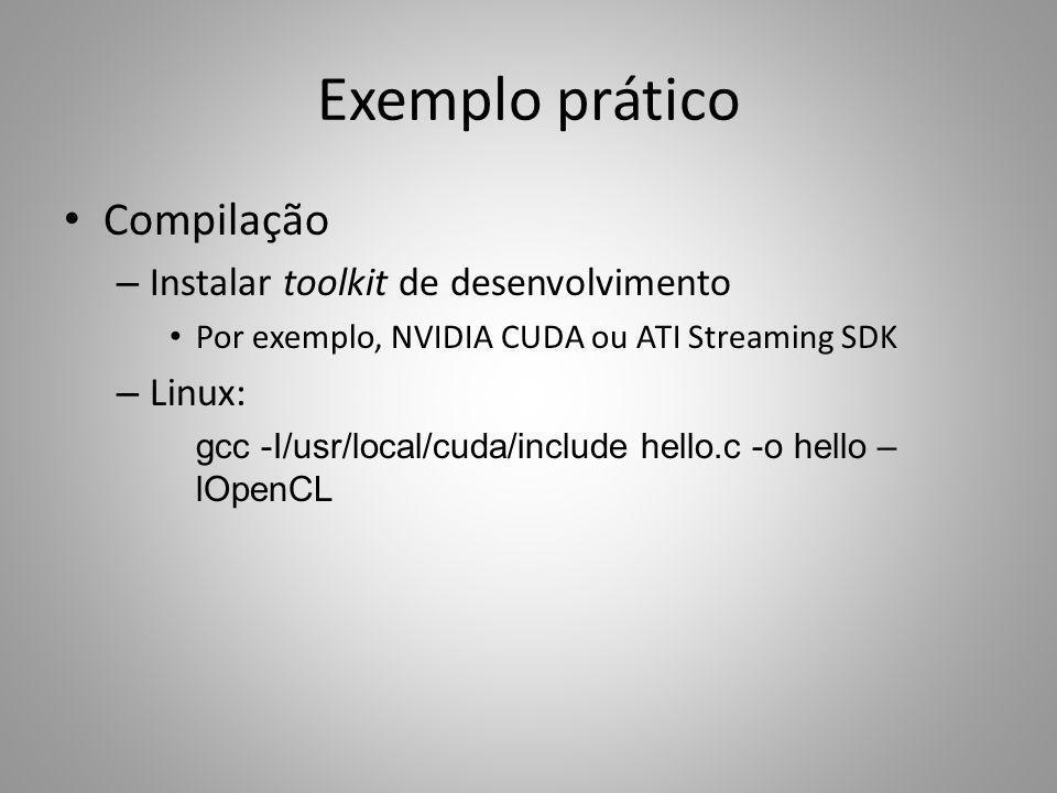 Exemplo prático Compilação Instalar toolkit de desenvolvimento Linux: