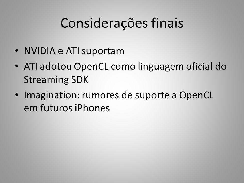 Considerações finais NVIDIA e ATI suportam
