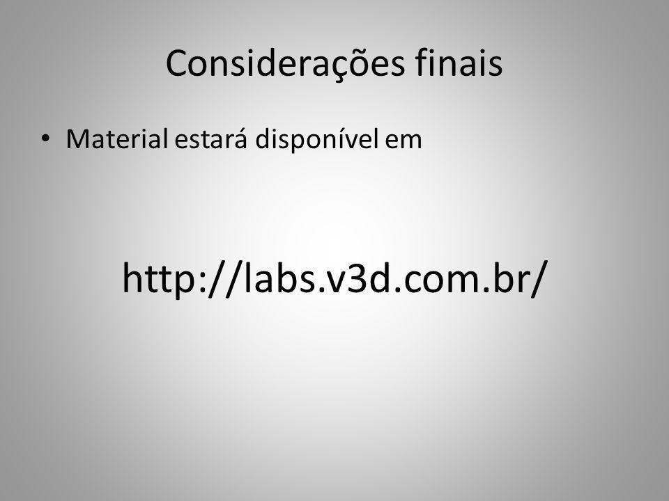 http://labs.v3d.com.br/ Considerações finais