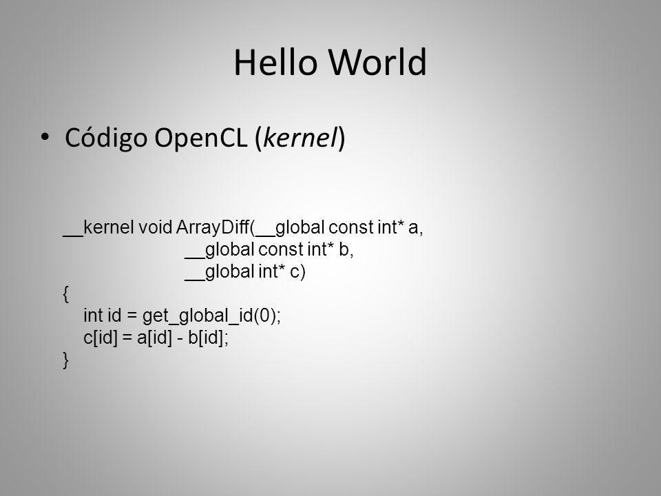 Hello World Código OpenCL (kernel)