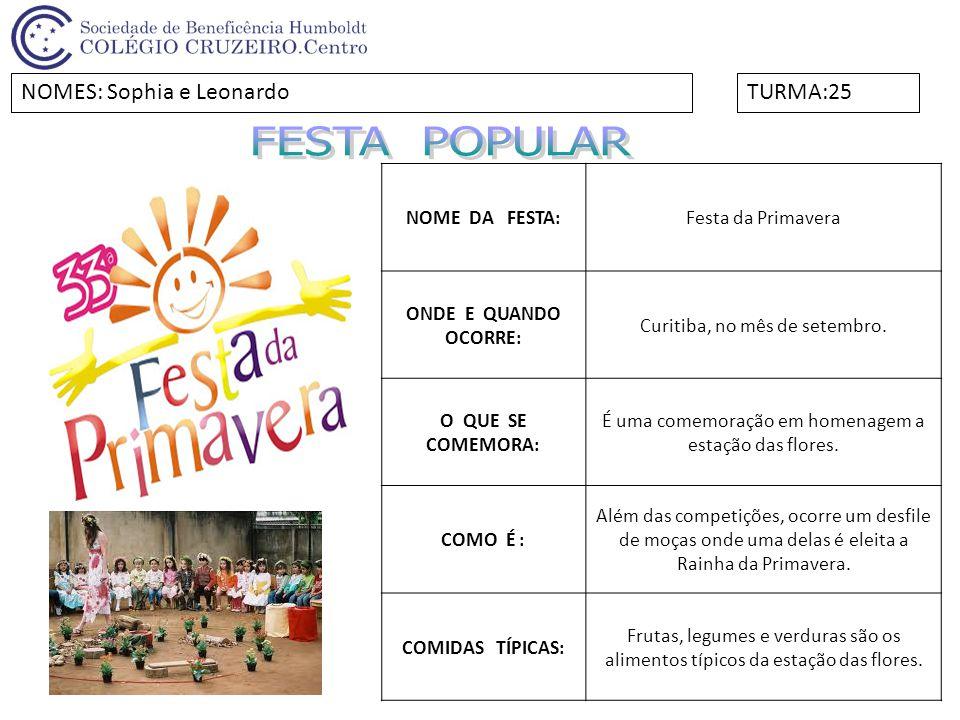 FESTA POPULAR NOMES: Sophia e Leonardo TURMA:25 NOME DA FESTA: