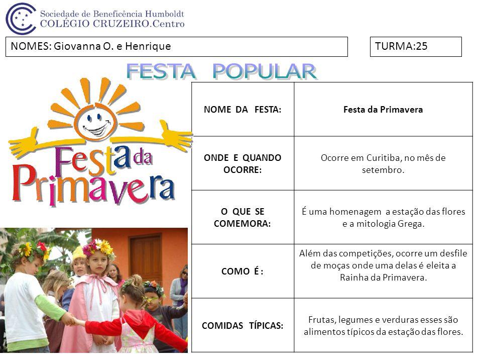 FESTA POPULAR NOMES: Giovanna O. e Henrique TURMA:25 NOME DA FESTA: