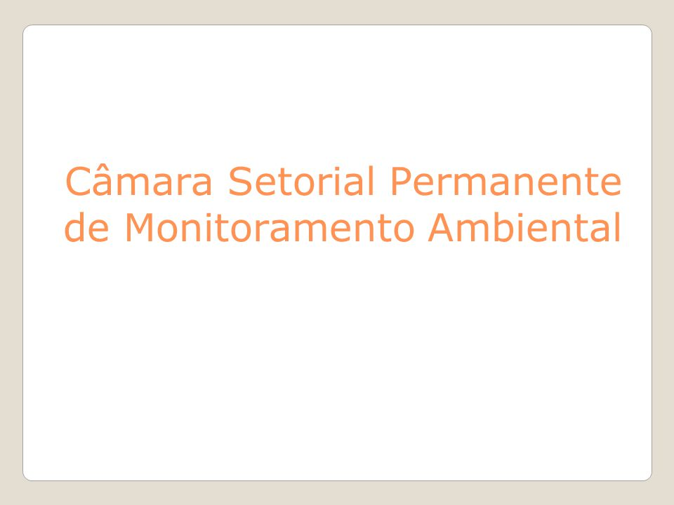 Câmara Setorial Permanente de Monitoramento Ambiental