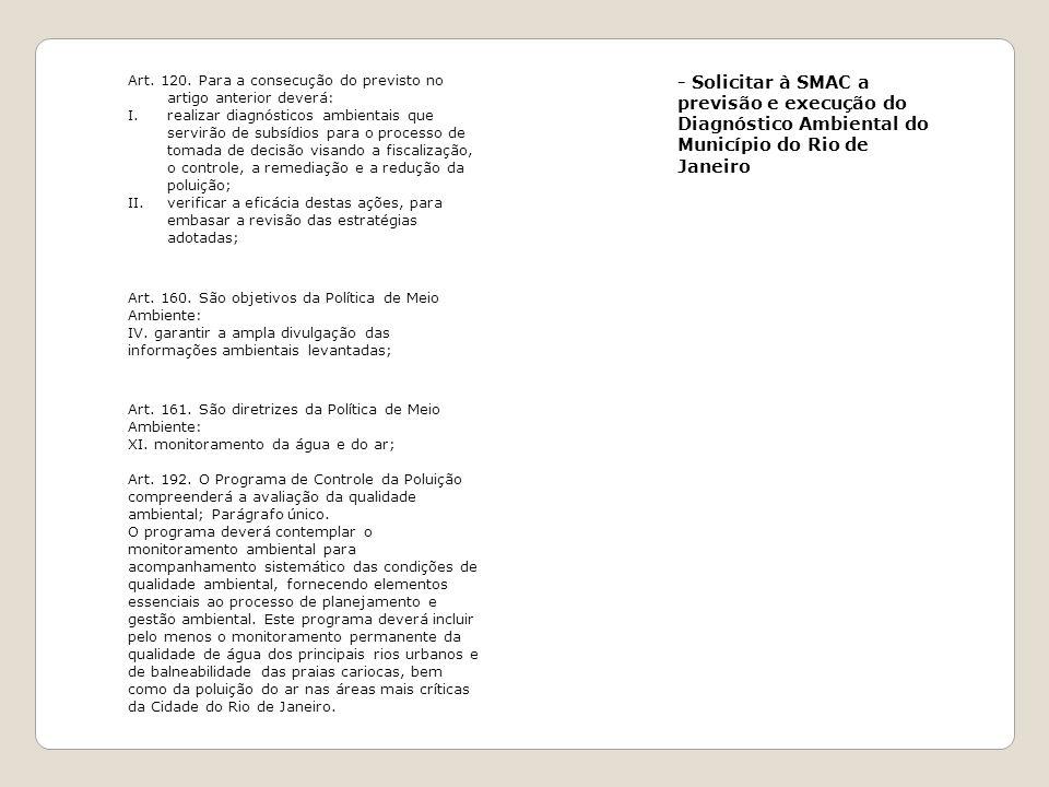 Art. 120. Para a consecução do previsto no artigo anterior deverá: