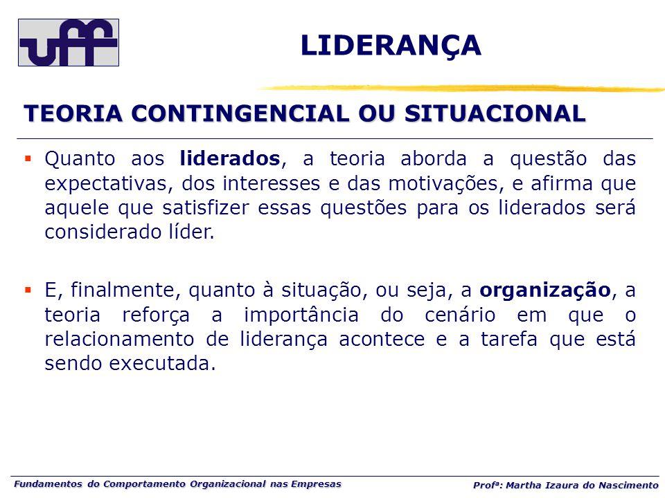 LIDERANÇA TEORIA CONTINGENCIAL OU SITUACIONAL