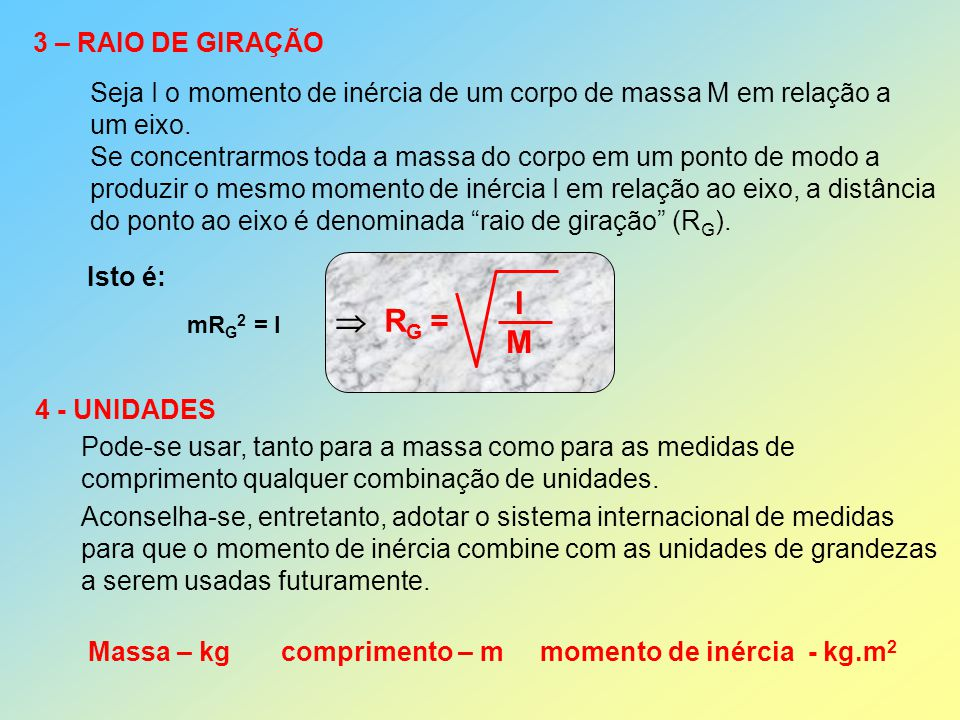 I  RG = M 3 – RAIO DE GIRAÇÃO