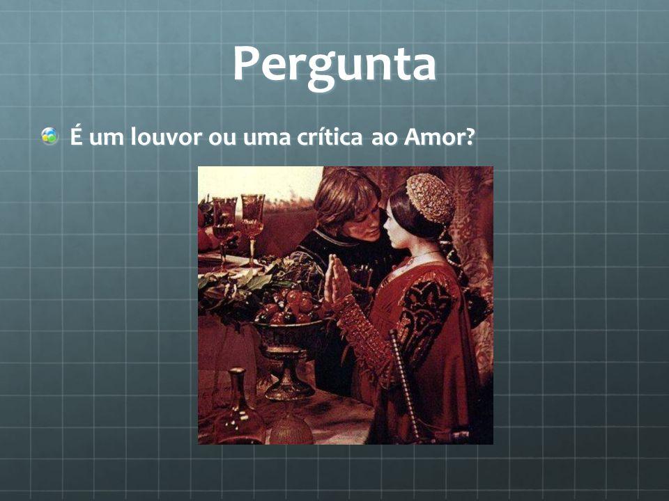 Pergunta É um louvor ou uma crítica ao Amor
