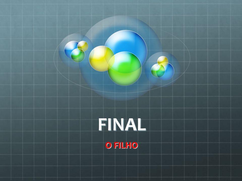 FINAL O FILHO