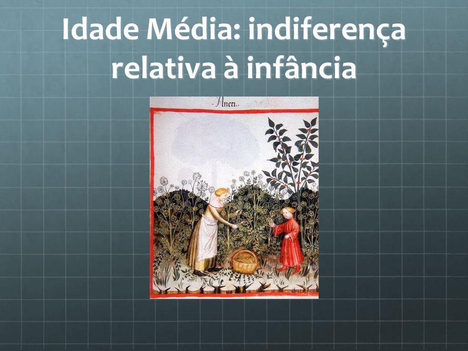 Idade Média: indiferença relativa à infância