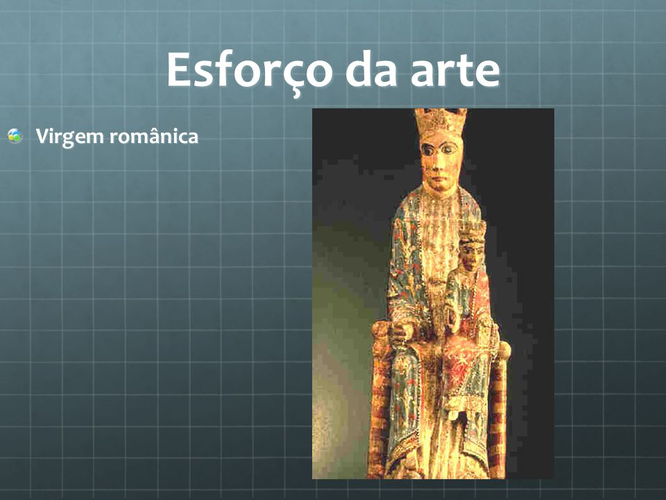 Esforço da arte Virgem românica