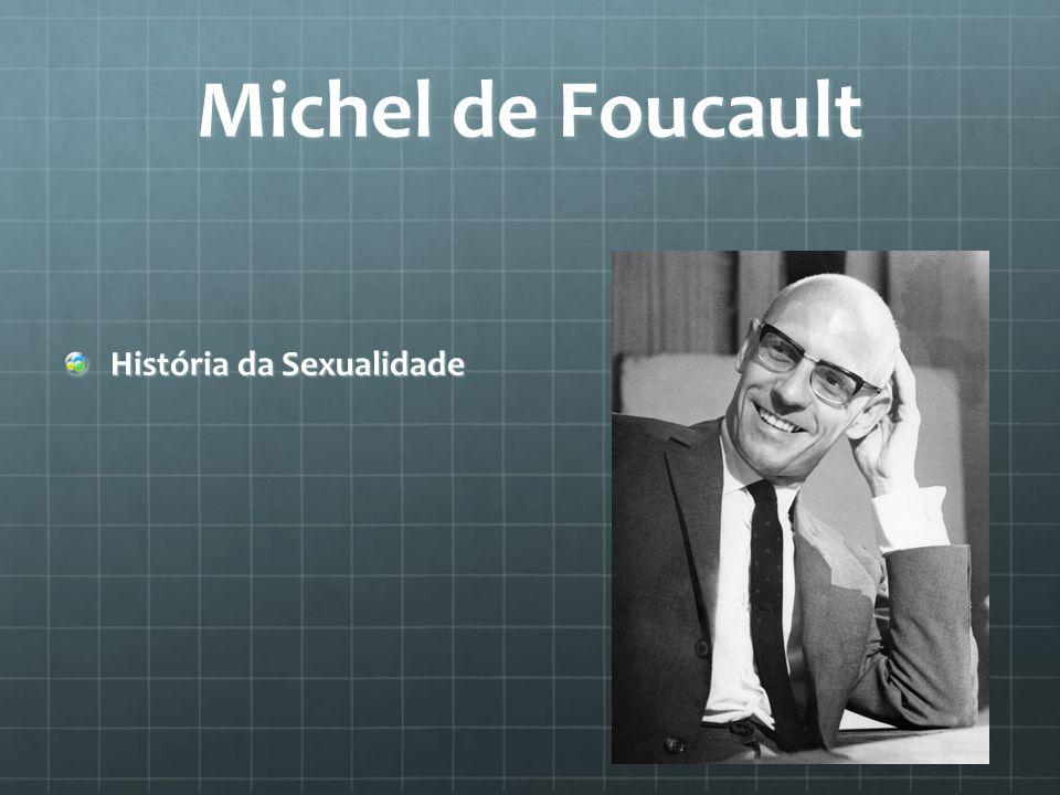 Michel de Foucault História da Sexualidade
