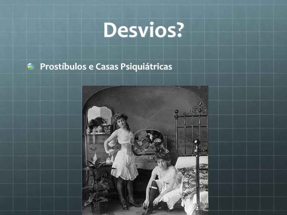 Desvios Prostíbulos e Casas Psiquiátricas