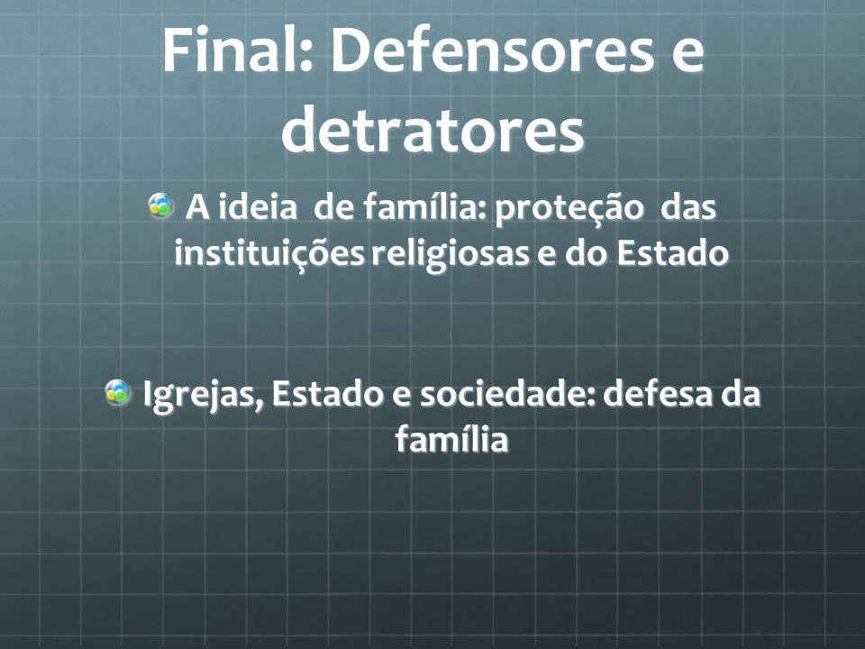 Final: Defensores e detratores