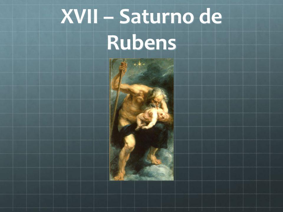XVII – Saturno de Rubens
