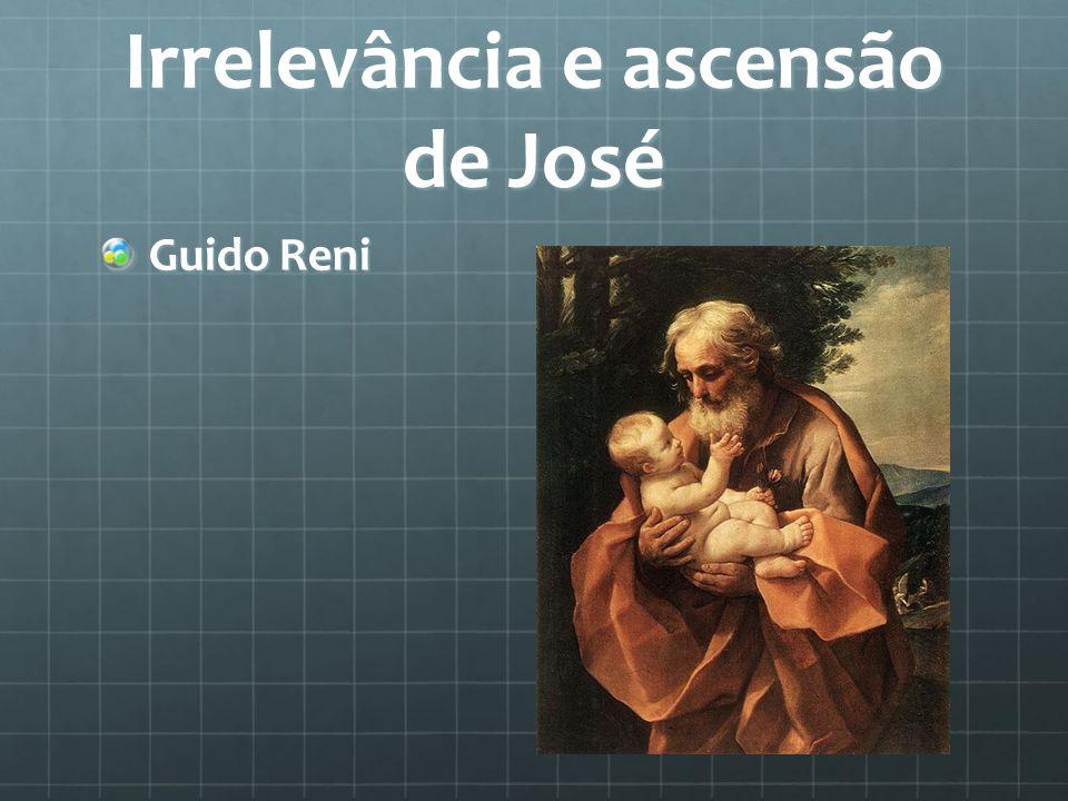 Irrelevância e ascensão de José