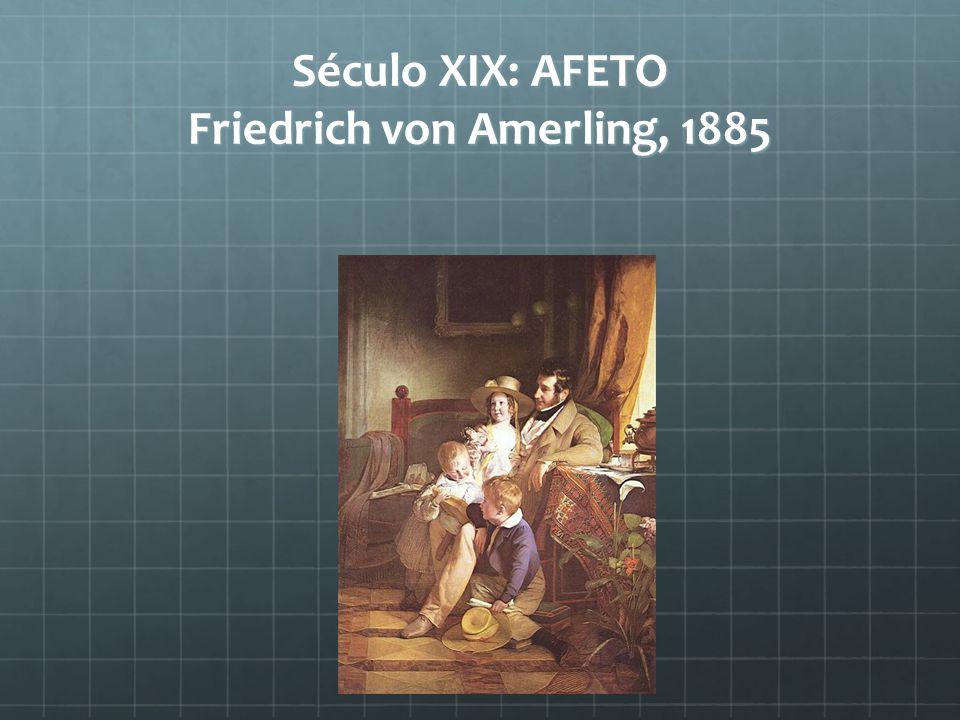 Século XIX: AFETO Friedrich von Amerling, 1885