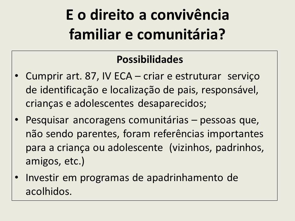 E o direito a convivência familiar e comunitária