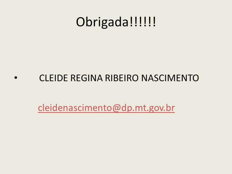 Obrigada!!!!!! CLEIDE REGINA RIBEIRO NASCIMENTO