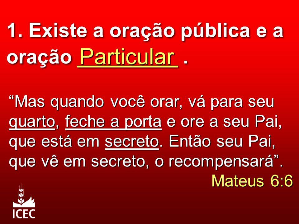 Particular 1. Existe a oração pública e a oração _________ .