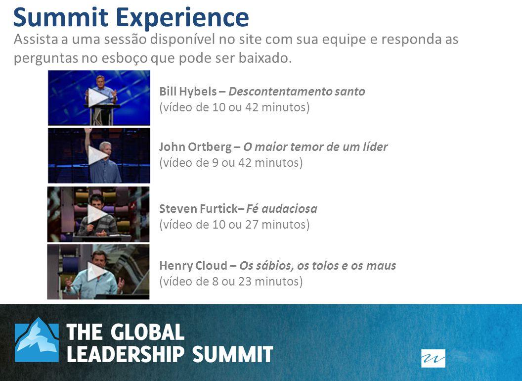 Summit Experience Visão: Apresentar para sua congregação um treinamento mundial de desenvolvimento de liderança.