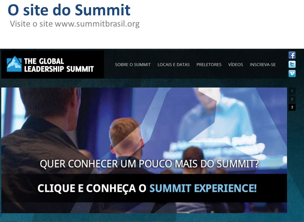 O site do Summit Visite o site www.summitbrasil.org