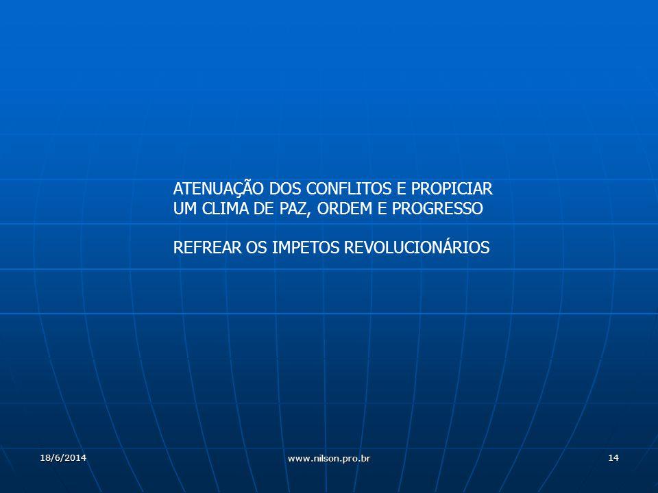 ATENUAÇÃO DOS CONFLITOS E PROPICIAR UM CLIMA DE PAZ, ORDEM E PROGRESSO