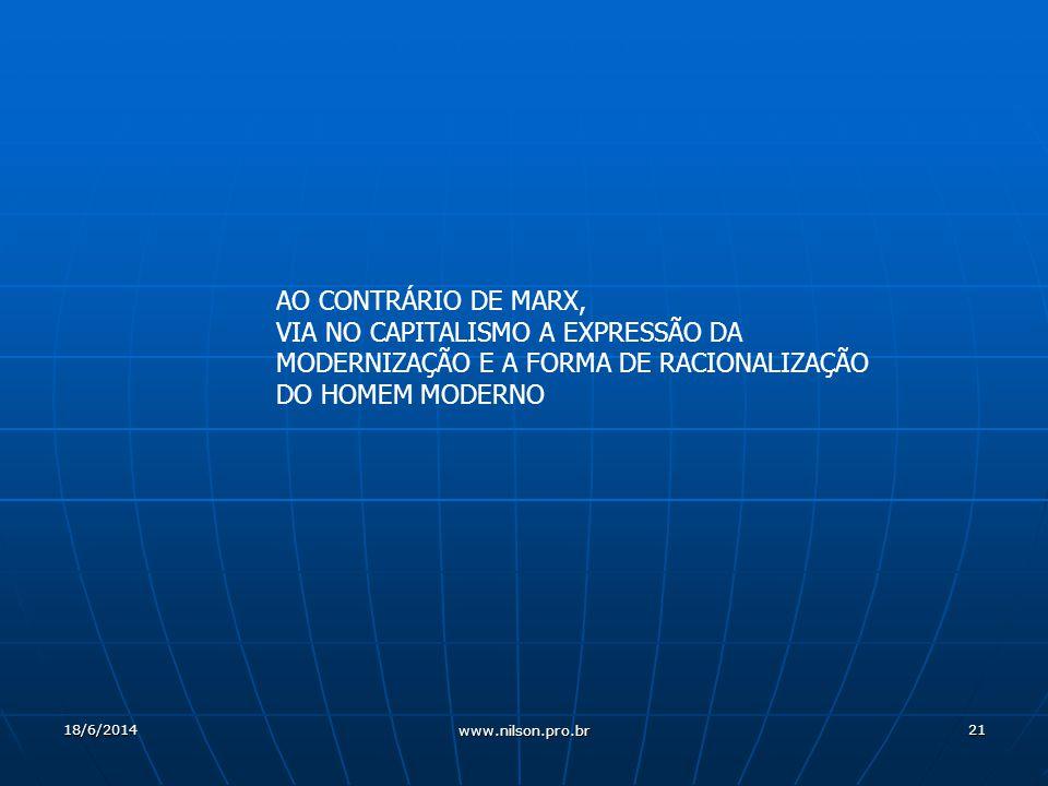 AO CONTRÁRIO DE MARX, VIA NO CAPITALISMO A EXPRESSÃO DA MODERNIZAÇÃO E A FORMA DE RACIONALIZAÇÃO