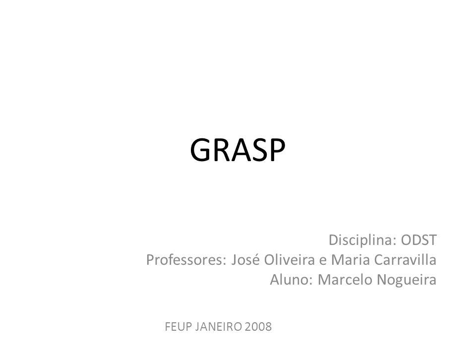 GRASP Disciplina: ODST Professores: José Oliveira e Maria Carravilla