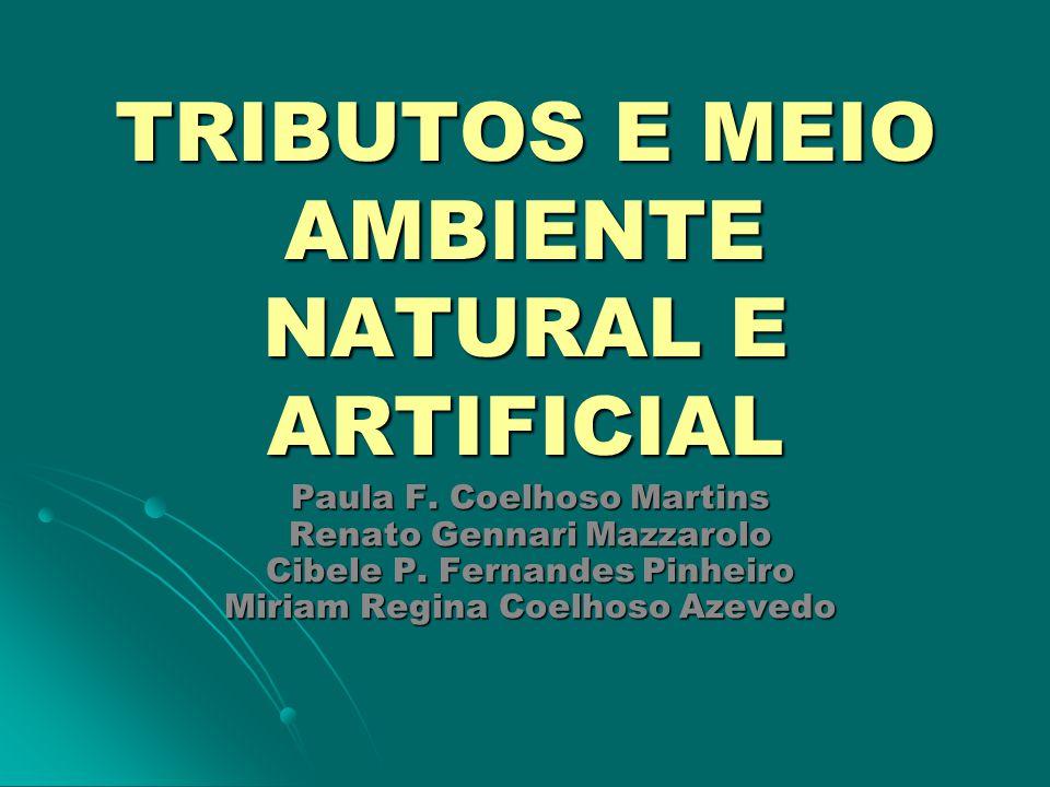 TRIBUTOS E MEIO AMBIENTE NATURAL E ARTIFICIAL